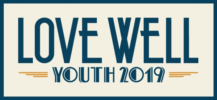 Love Well: What does that Mean? – Youth 2019